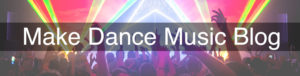 Make Dance Music Blog